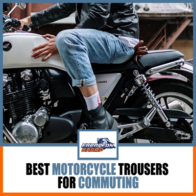 Best Motorcycle trousers for commuting